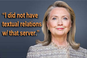 Hillary Clinton: I did not have textual relations with that sever.